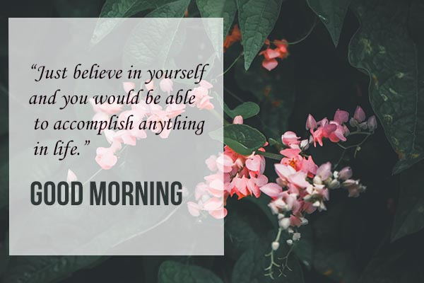 Good Morning Belive yourself for good health