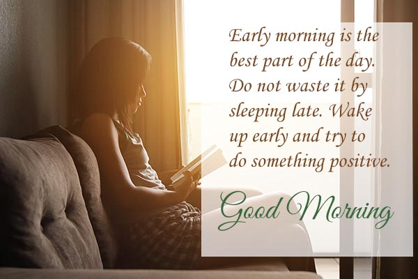 Good Morning Early Morning is the best part of the life