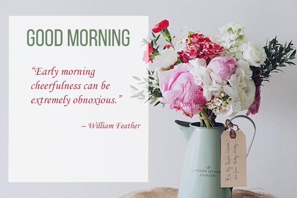 Good Morning Quotes and Images for every morning cheerfulness