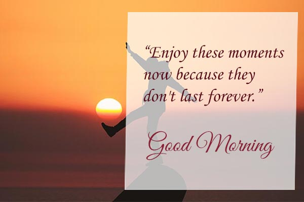 Good Morning Wishes for Enjoy every day
