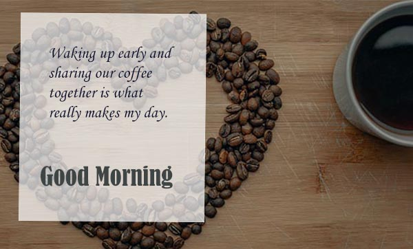 Good Morning and wakeup early morning