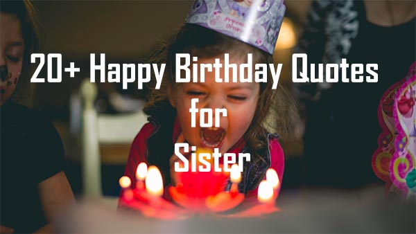 20+ Happy Birthday Quotes for Sister