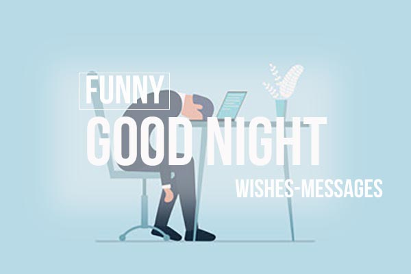 Funny Good Night Wishes and Messages
