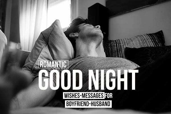 Romantic Good Night Wishes for Boyfriend and Him