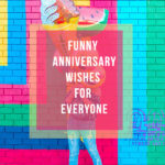FUNNY ANNIVERSARY WISHES AND MESSAGES FOR EVERYONE