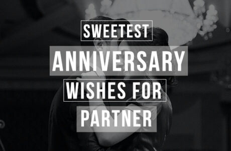 Sweetest Anniversary wishes for partner